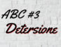 ABC #3 Detersione