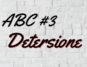 ABC #3 Detersione