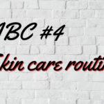 ABC #4 skin care routine