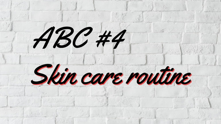 ABC #4 skin care routine